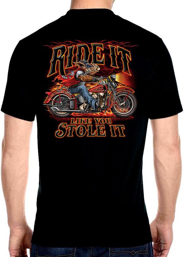 men's ride it like you stole it hog biker t-shirt
